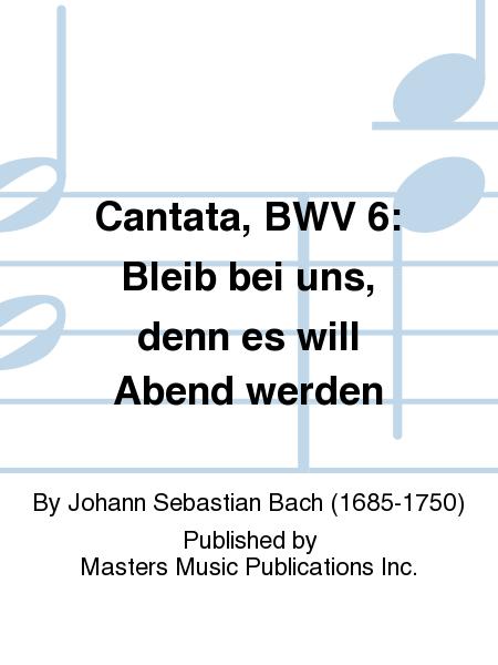 Cantata, BWV 6: Bleib bei uns, denn es will Abend werden