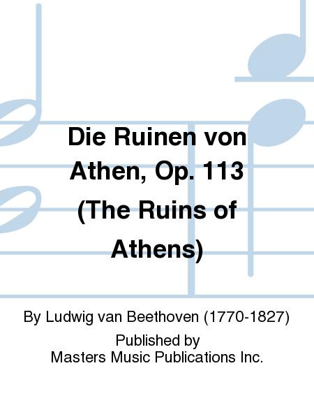 Die Ruinen von Athen, Op. 113 (The Ruins of Athens)