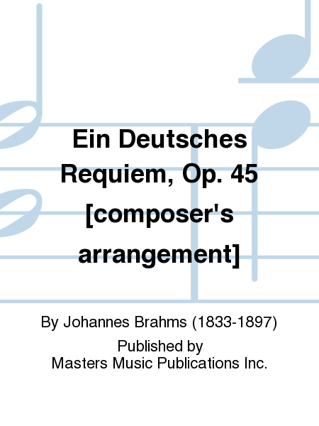Ein Deutsches Requiem, Op. 45 [composer's arrangement]