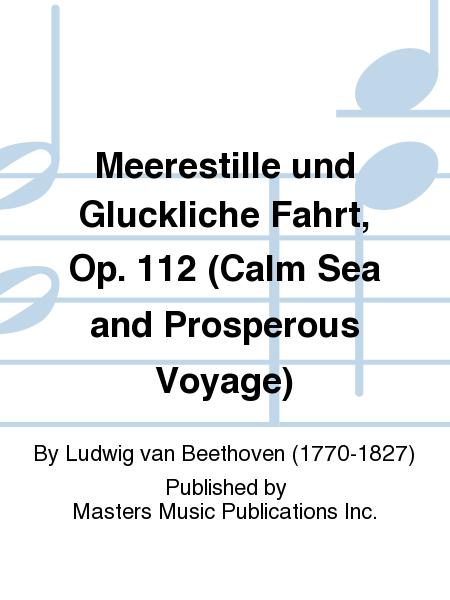 Meerestille und Gluckliche Fahrt, Op. 112 (Calm Sea and Prosperous Voyage)