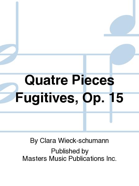Quatre Pieces Fugitives, Op. 15
