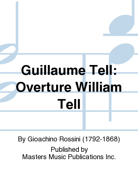 Guillaume Tell: Overture William Tell