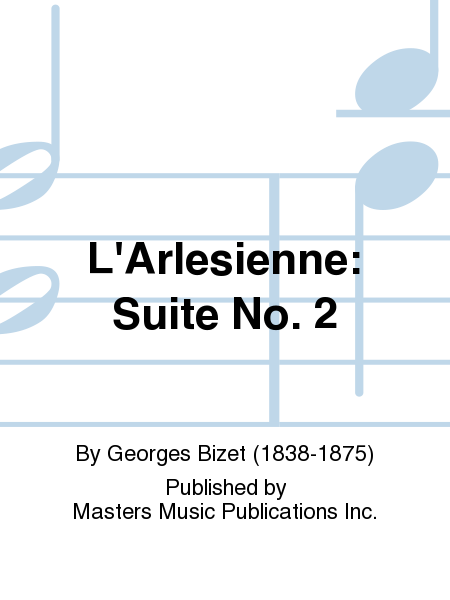 L'Arlesienne: Suite No. 2