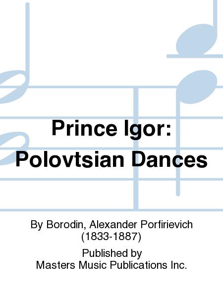 Prince Igor: Polovtsian Dances