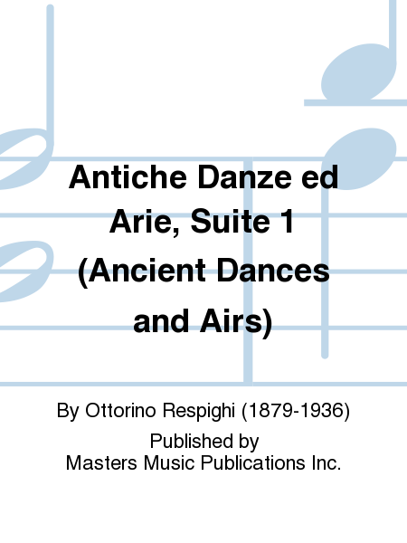 Antiche Danze ed Arie, Suite 1 (Ancient Dances and Airs)