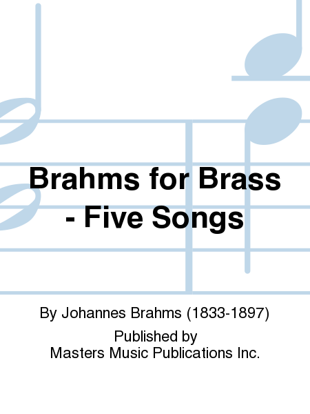 Brahms for Brass - Five Songs