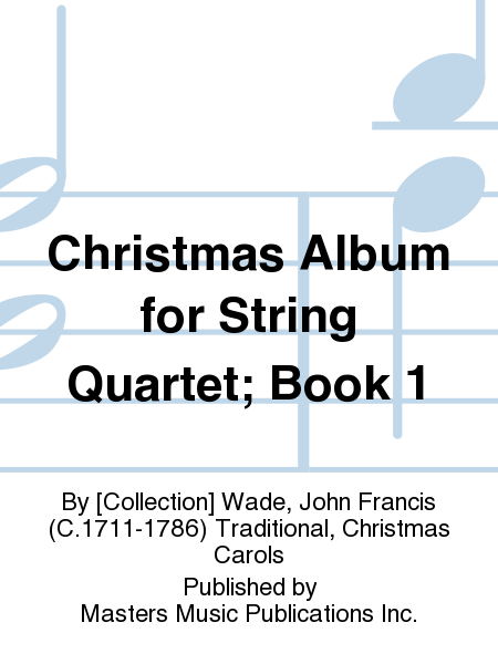 Christmas Album for String Quartet; Book 1