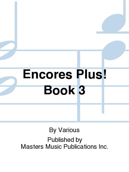 Encores Plus! Book 3