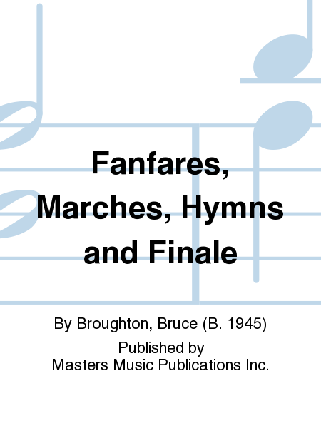 Fanfares, Marches, Hymns and Finale