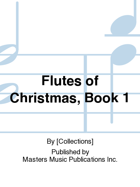 Flutes of Christmas, Book 1
