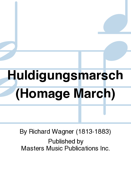 Huldigungsmarsch (Homage March)