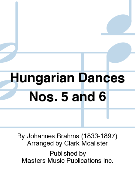 Hungarian Dances Nos. 5 and 6
