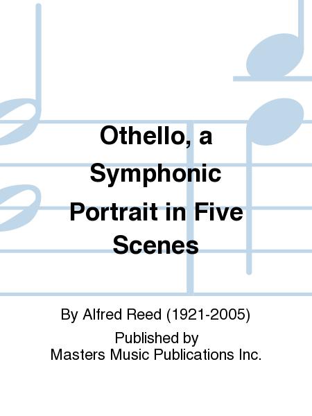 Othello, a Symphonic Portrait in Five Scenes