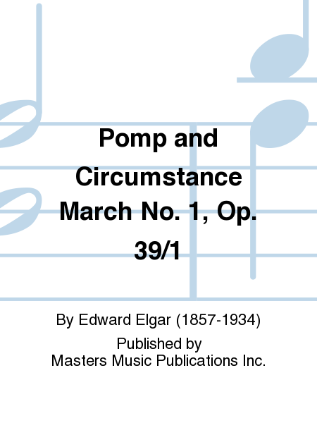 Pomp and Circumstance March No. 1, Op. 39/1