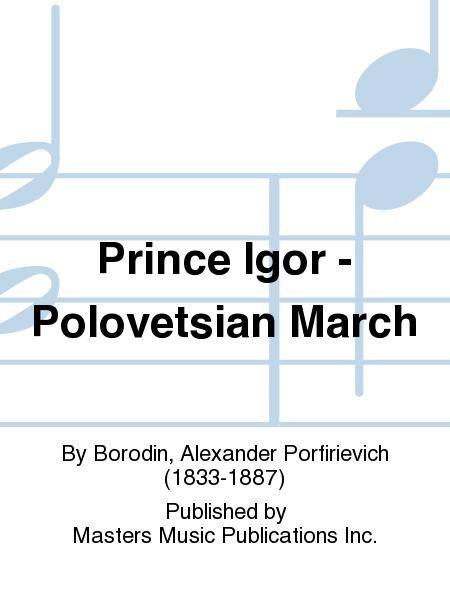 Prince Igor - Polovetsian March