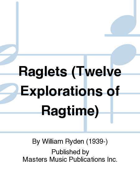 Raglets (Twelve Explorations of Ragtime)