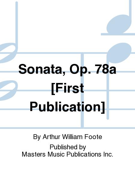 Sonata, Op. 78a [First Publication]