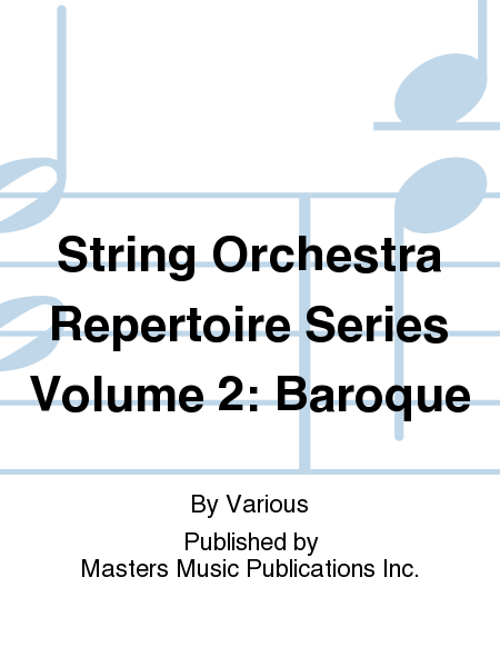 String Orchestra Repertoire Series Volume 2: Baroque