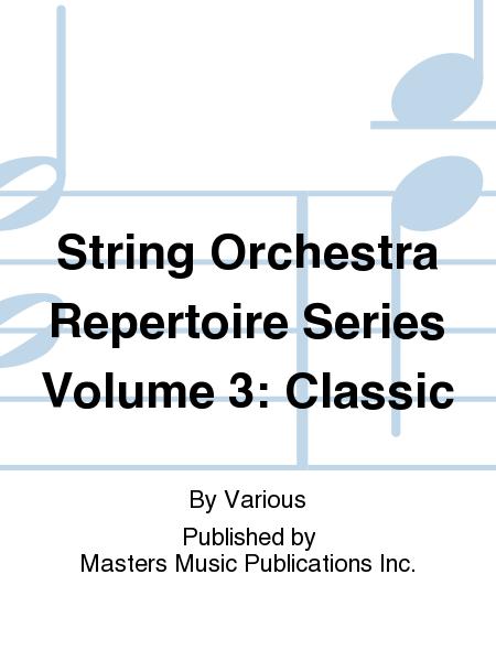 String Orchestra Repertoire Series Volume 3: Classic