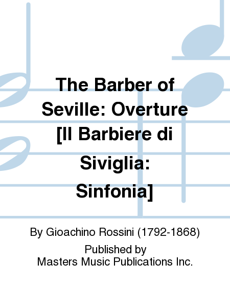 The Barber of Seville: Overture [Il Barbiere di Siviglia: Sinfonia]