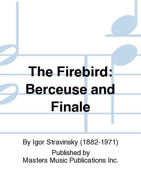 The Firebird: Berceuse and Finale