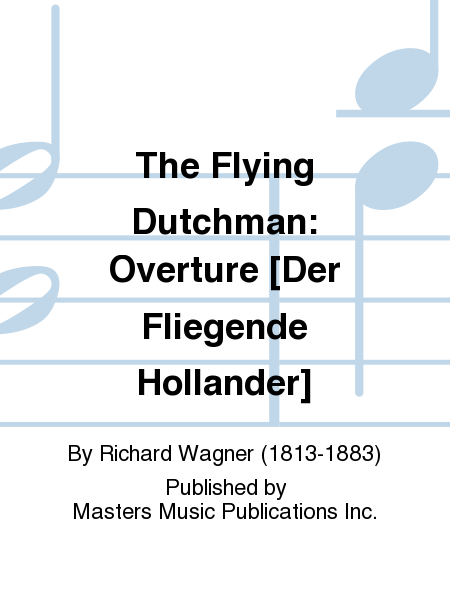 The Flying Dutchman: Overture [Der Fliegende Hollander]