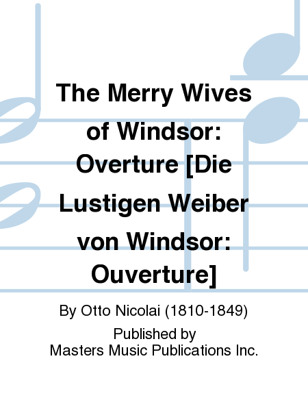The Merry Wives of Windsor: Overture [Die Lustigen Weiber von Windsor: Ouverture]