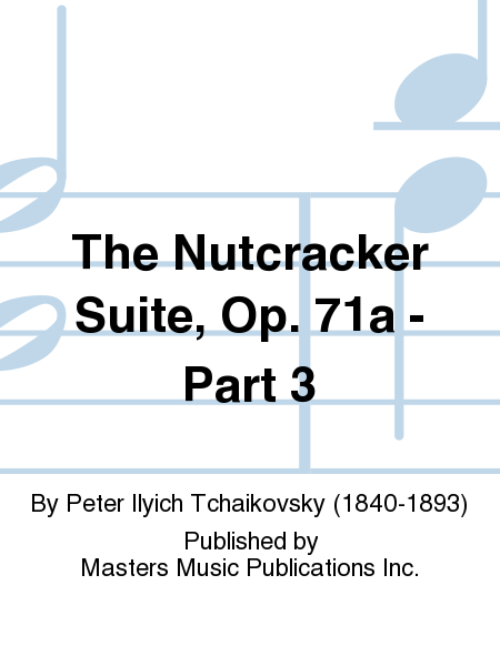 The Nutcracker Suite, Op. 71a - Part 3