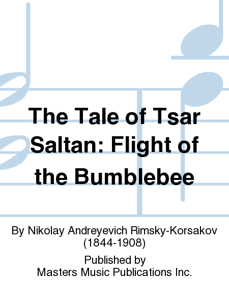 The Tale of Tsar Saltan: Flight of the Bumblebee