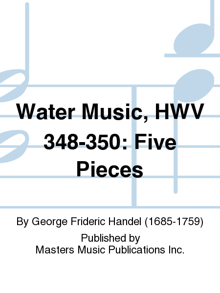 Water Music, HWV 348-350: Five Pieces