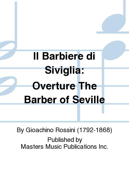 Il Barbiere di Siviglia: Overture The Barber of Seville