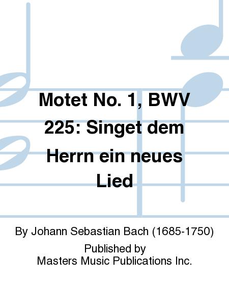 Motet No. 1, BWV 225: Singet dem Herrn ein neues Lied