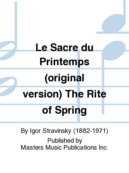 Le Sacre du Printemps (original version) The Rite of Spring