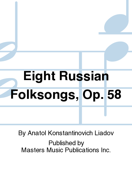 Eight Russian Folksongs, Op. 58