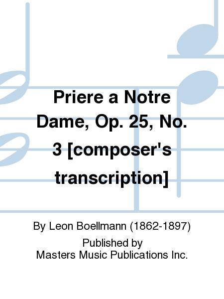 Priere a Notre Dame, Op. 25, No. 3 [composer's transcription]