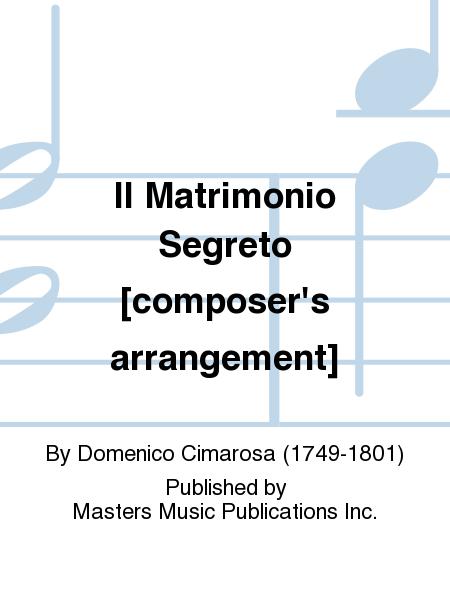 Il Matrimonio Segreto [composer's arrangement]