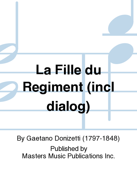 La Fille du Regiment (incl dialog)