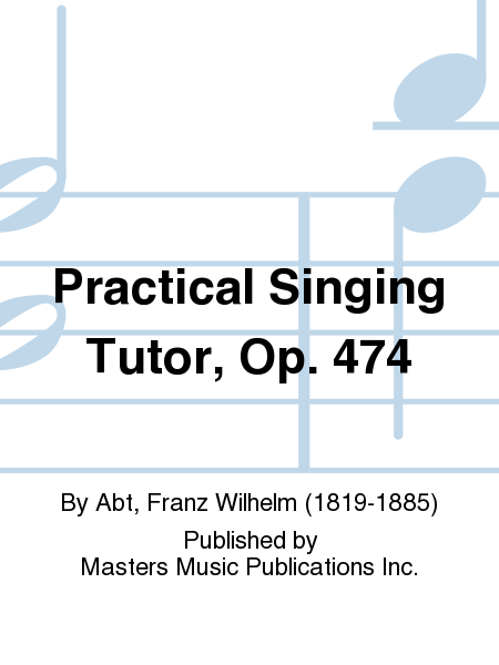 Practical Singing Tutor, Op. 474