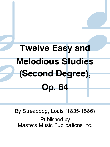 Twelve Easy and Melodious Studies (Second Degree), Op. 64