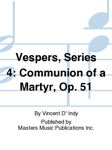 Vespers, Series 4: Communion of a Martyr, Op. 51
