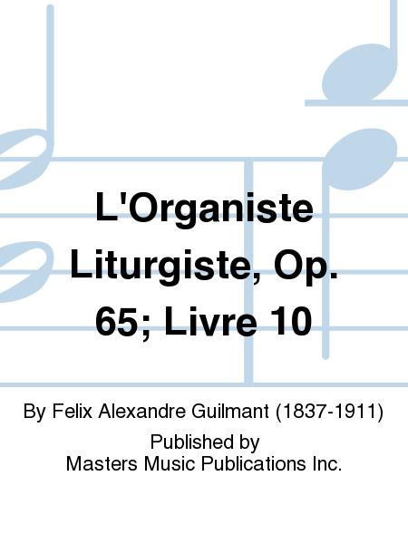 L'Organiste Liturgiste, Op. 65; Livre 10