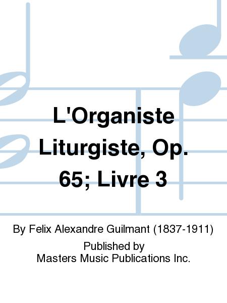 L'Organiste Liturgiste, Op. 65; Livre 3