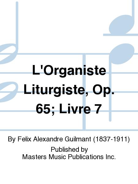 L'Organiste Liturgiste, Op. 65; Livre 7