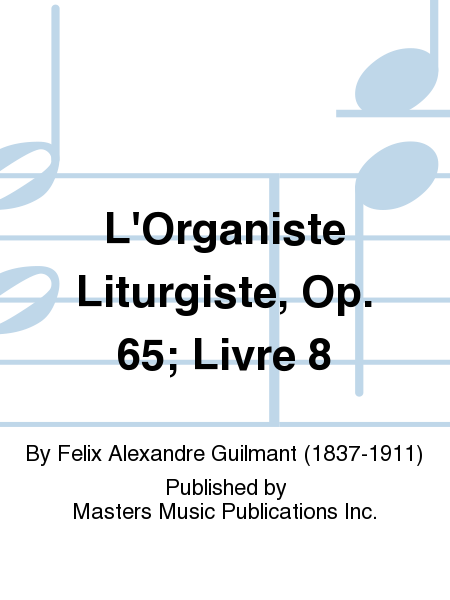 L'Organiste Liturgiste, Op. 65; Livre 8