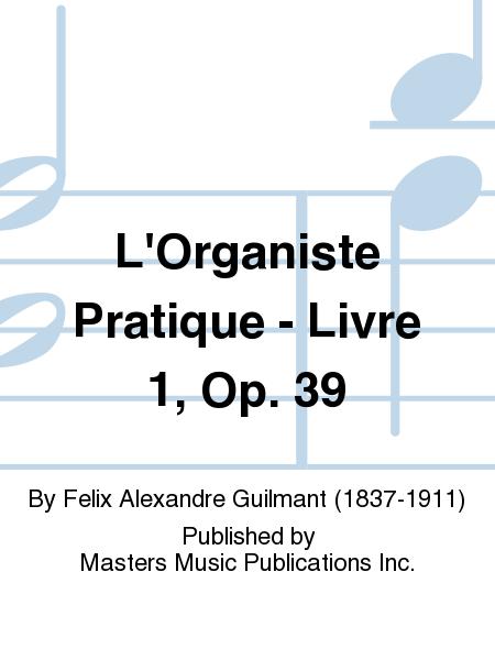 L'Organiste Pratique - Livre 1, Op. 39