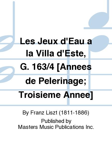 Les Jeux d'Eau a la Villa d'Este, G. 163/4 [Annees de Pelerinage; Troisieme Annee]
