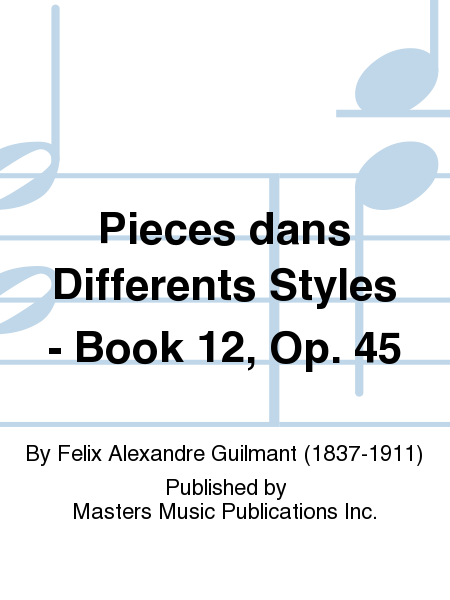 Pieces dans Differents Styles - Book 12, Op. 45