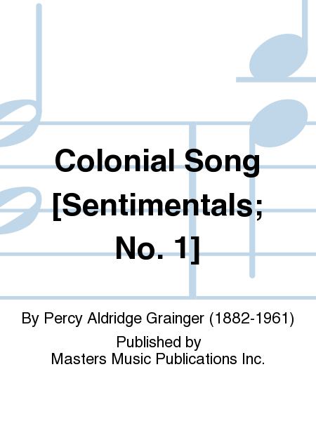Colonial Song [Sentimentals; No. 1]