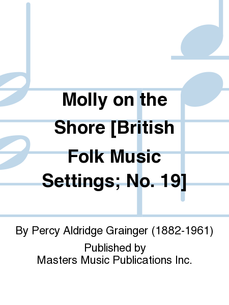 Molly on the Shore [British Folk Music Settings; No. 19]