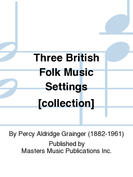 Three British Folk Music Settings [collection]